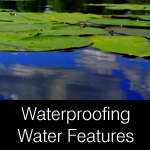 waterproofing tanking sealing and repairing water features and ponds